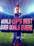 World Cup's Best Ever Goals, Ever! full movie streaming