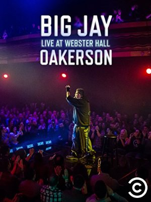 Big Jay Oakerson: Live At Webster Hall full movie streaming