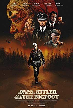 The Man Who Killed Hitler And Then The Bigfoot full movie streaming