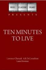 Ten Minutes To Live full movie streaming