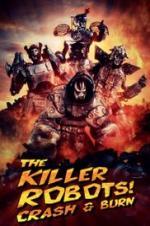 The Killer Robots! Crash And Burn full movie streaming